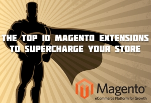 The Top 10 Magento2 Extensions to Supercharge Your Store